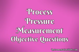 Process Pressure Measurement Objective Questions