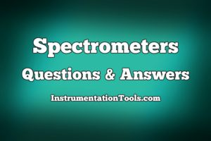 Spectrometers Questions and Answers