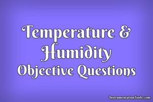 Temperature and Humidity Objective Questions