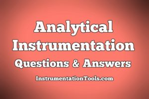 Top 1000 Analytical Instrumentation Questions & Answers
