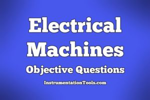 Electrical Machines Objective Questions