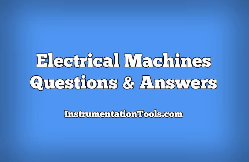 Electrical Machines Questions and Answers