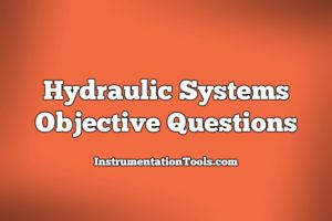 Hydraulic Systems Objective Questions