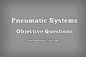 Pneumatic Systems Objective Questions