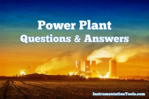 Power Plant Interview Questions & Answers