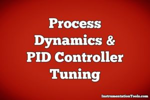 Process Dynamics and PID Controller Tuning