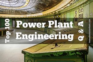 Top 100 Power Plant Engineering Objective Questions & Answers