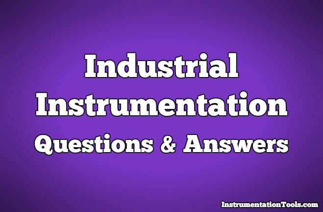 Industrial Instrumentation Questions & Answers