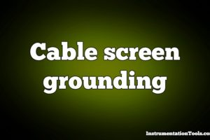 Cable screen shall not be grounded
