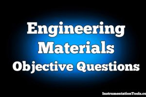 Engineering Materials Objective Questions