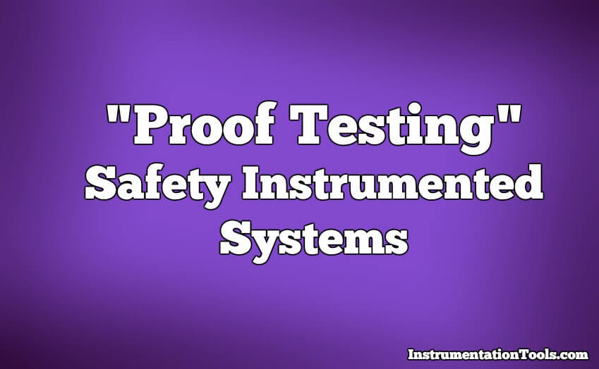 Proof Testing of Safety Instrumented Systems