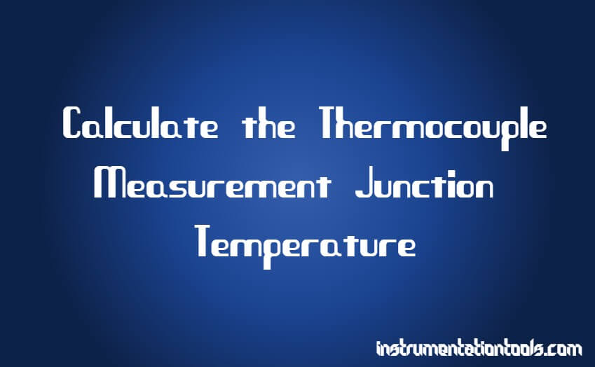 Calculate The Thermocouple U2019s Measurement Junction