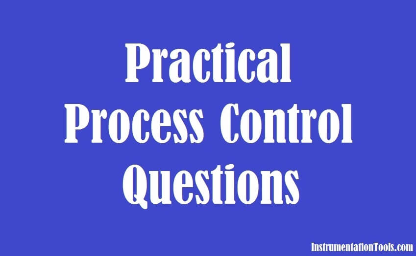 Practical Process Control System Questions