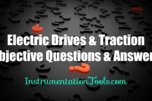 Electric Drives and Traction Objective Questions and Answers