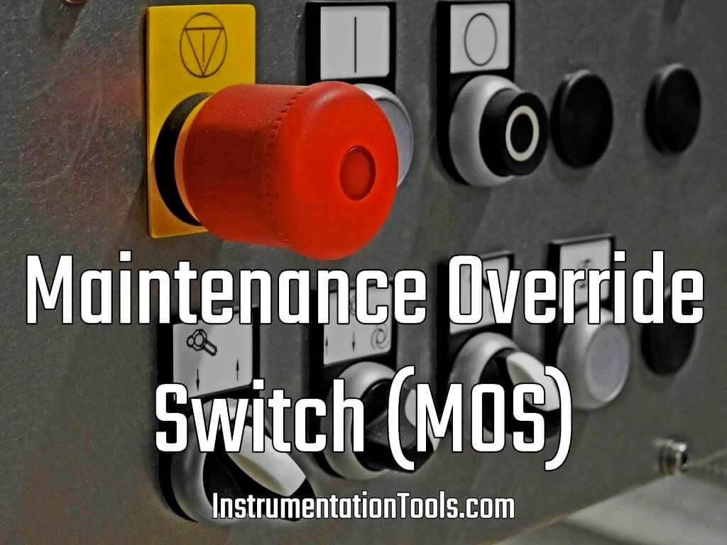 Maintenance Override Switch (MOS)