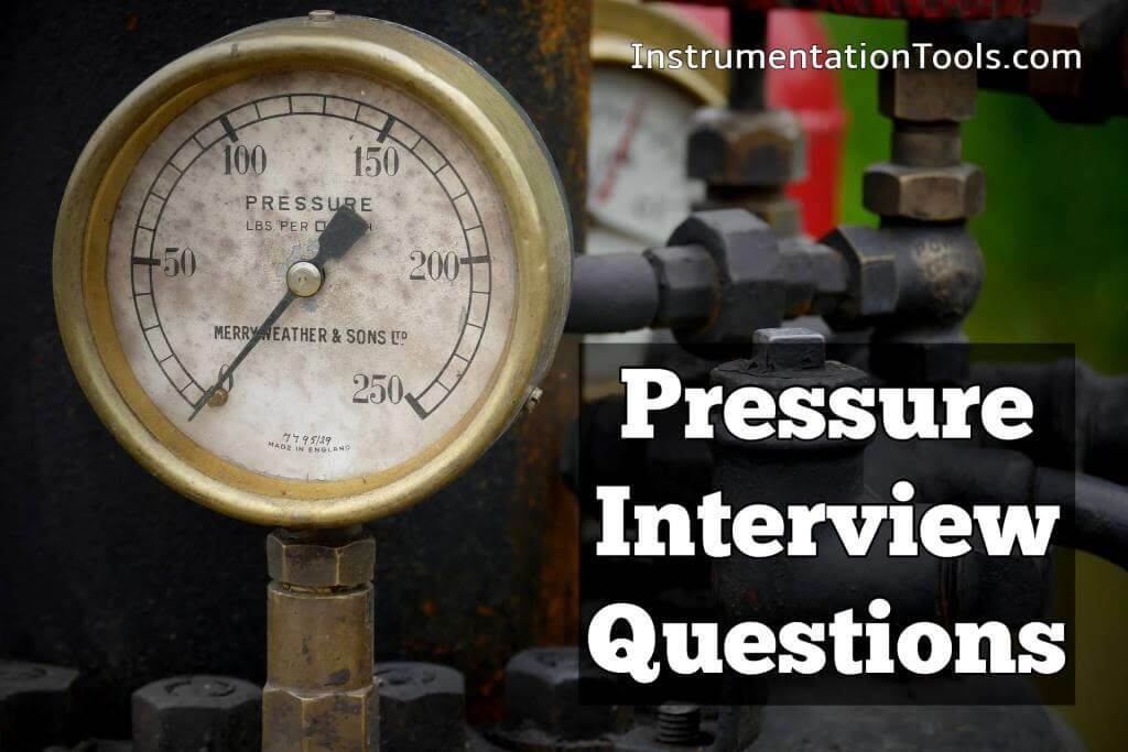 Top 30 Interview Questions on Pressure Measuring Devices