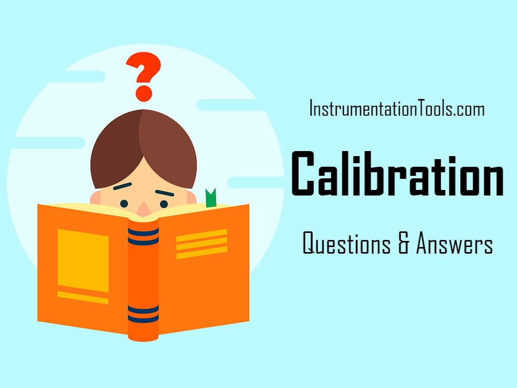 Calibration Interview Questions and Answers