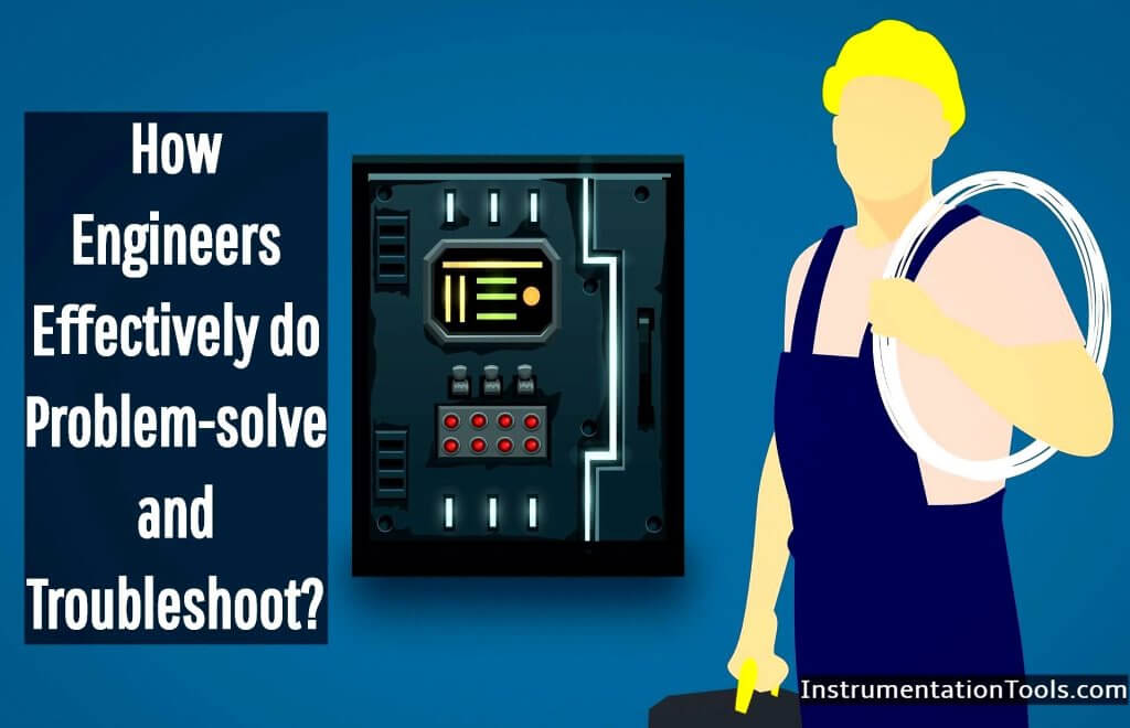 How Engineers Effectively do Problem-solve and Troubleshoot